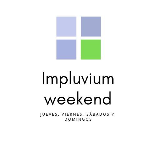 Impluvium Weekend –> 21, 22, 23 y 24 de febrero